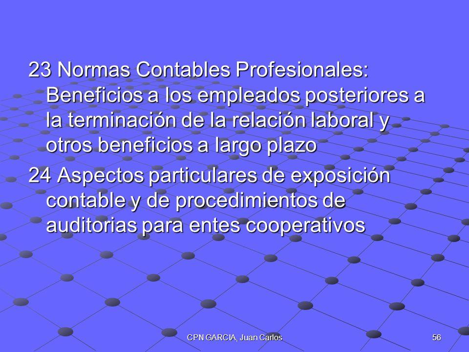 56CPN GARCIA, Juan Carlos 23 Normas Contables Profesionales: Beneficios a los empleados posteriores a la terminación de la relación laboral y otros be