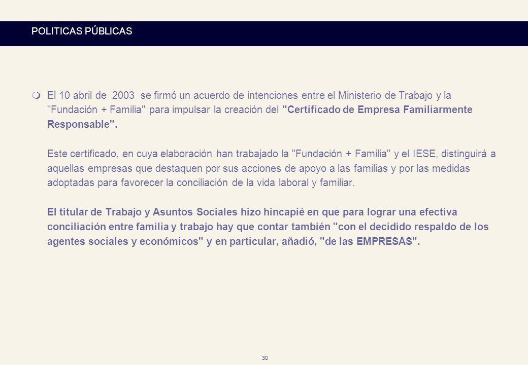 30 POLITICAS PÚBLICAS mEl 10 abril de 2003 se firmó un acuerdo de intenciones entre el Ministerio de Trabajo y la