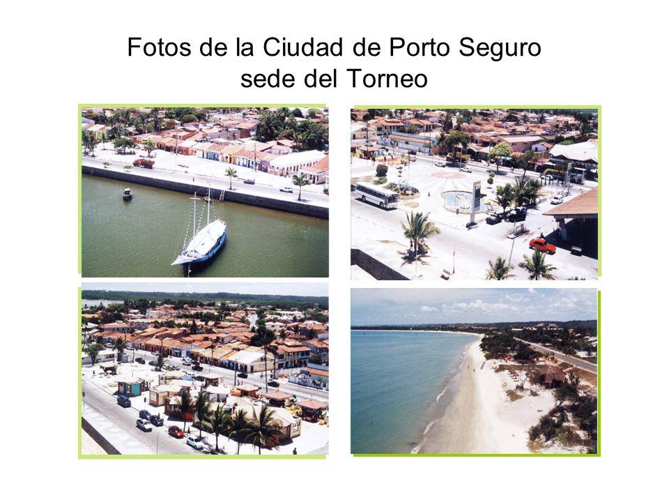 Fotos de la Ciudad de Porto Seguro sede del Torneo