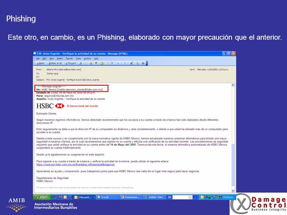 Phishing Este otro, en cambio, es un Phishing, elaborado con mayor precaución que el anterior.