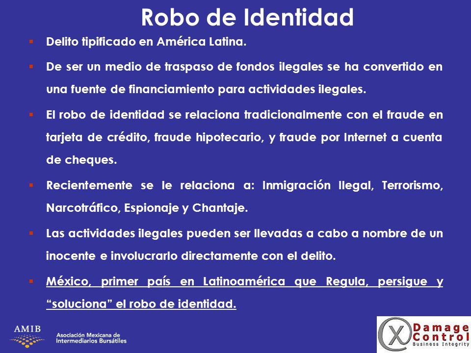 Robo de Identidad Delito tipificado en América Latina. De ser un medio de traspaso de fondos ilegales se ha convertido en una fuente de financiamiento