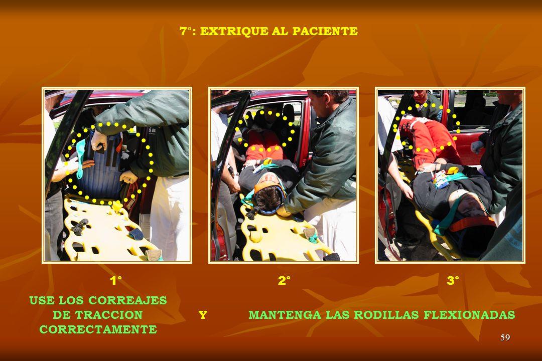 59 7°: EXTRIQUE AL PACIENTE 1°2°3° USE LOS CORREAJES DE TRACCION CORRECTAMENTE MANTENGA LAS RODILLAS FLEXIONADASY