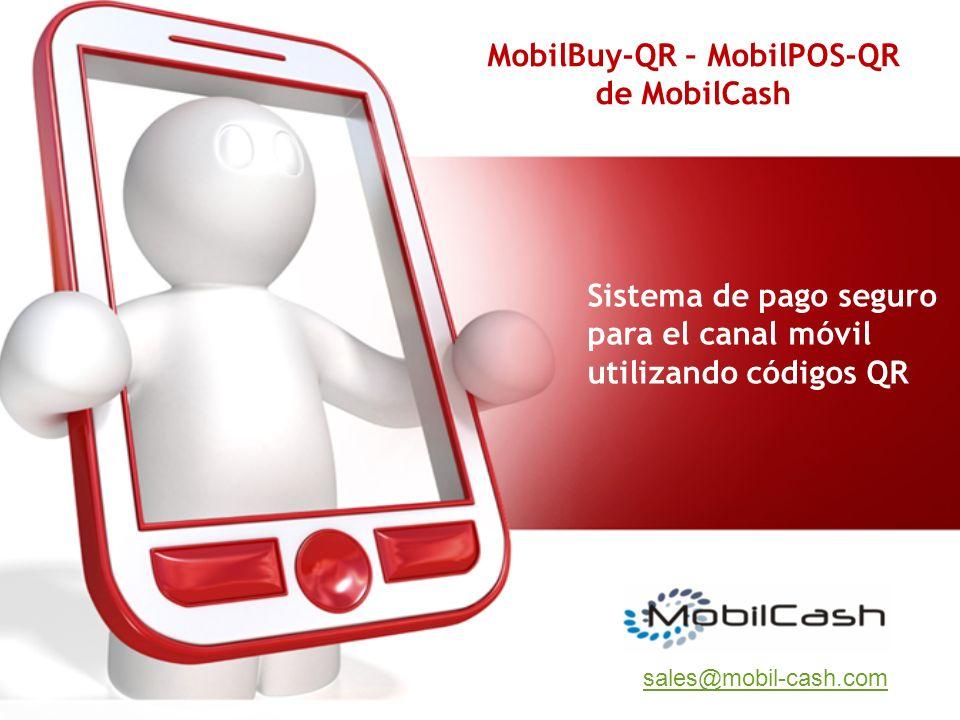 Sistema de pago seguro para el canal móvil utilizando códigos QR MobilBuy-QR – MobilPOS-QR de MobilCash sales@mobil-cash.com