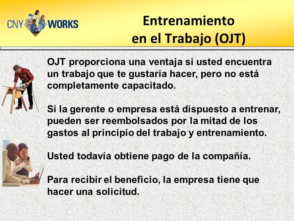 Entrenamiento en el Trabajo (OJT) OJT proporciona una ventaja si usted encuentra un trabajo que te gustaría hacer, pero no está completamente capacitado.