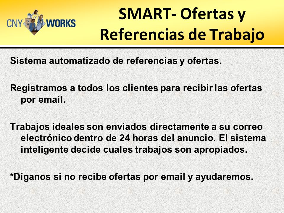 SMART- Ofertas y Referencias de Trabajo Sistema automatizado de referencias y ofertas. Registramos a todos los clientes para recibir las ofertas por e