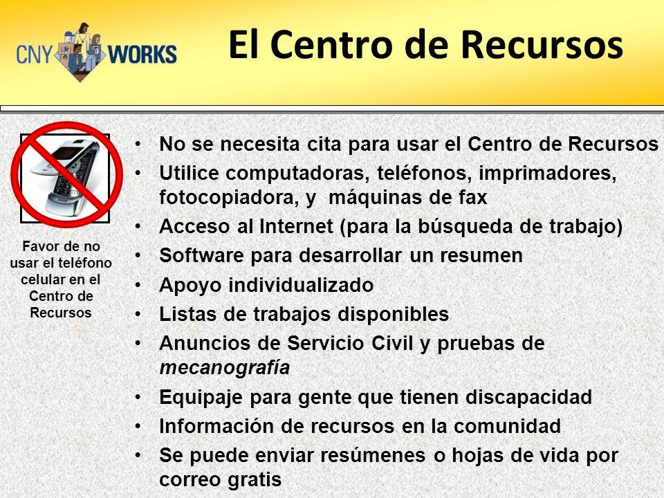 El Centro de Recursos No se necesita cita para usar el Centro de Recursos Utilice computadoras, teléfonos, imprimadores, fotocopiadora, y máquinas de