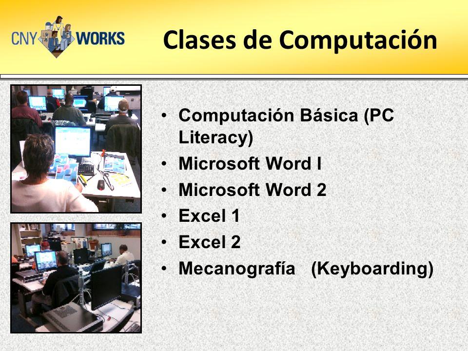 Clases de Computación Computación Básica (PC Literacy) Microsoft Word I Microsoft Word 2 Excel 1 Excel 2 Mecanografía (Keyboarding)