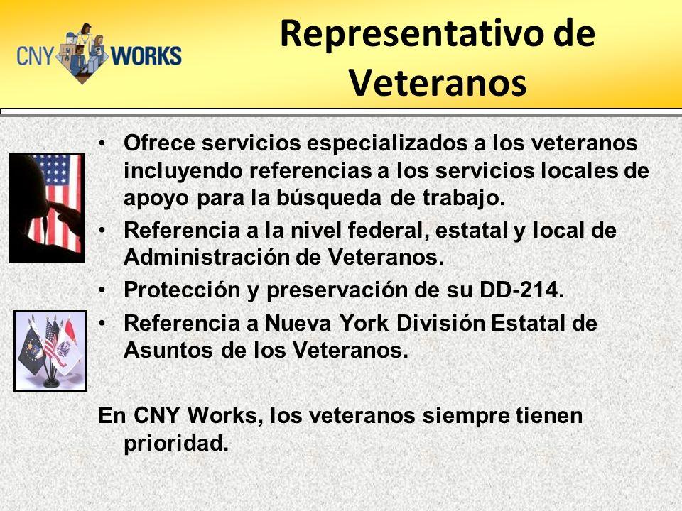 Representativo de Veteranos Ofrece servicios especializados a los veteranos incluyendo referencias a los servicios locales de apoyo para la búsqueda de trabajo.