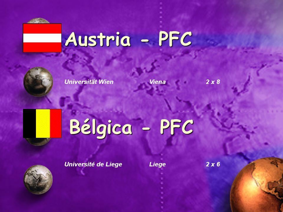 Austria - PFC Universität WienViena2 x 8 Bélgica - PFC Université de LiegeLiege2 x 6