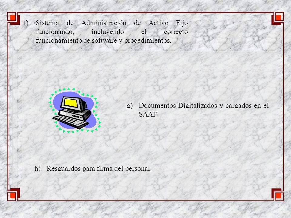 f)Sistema de Administración de Activo Fijo funcionando, incluyendo el correcto funcionamiento de software y procedimientos.