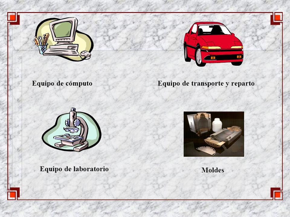 Equipo de cómputoEquipo de transporte y reparto Equipo de laboratorio Moldes