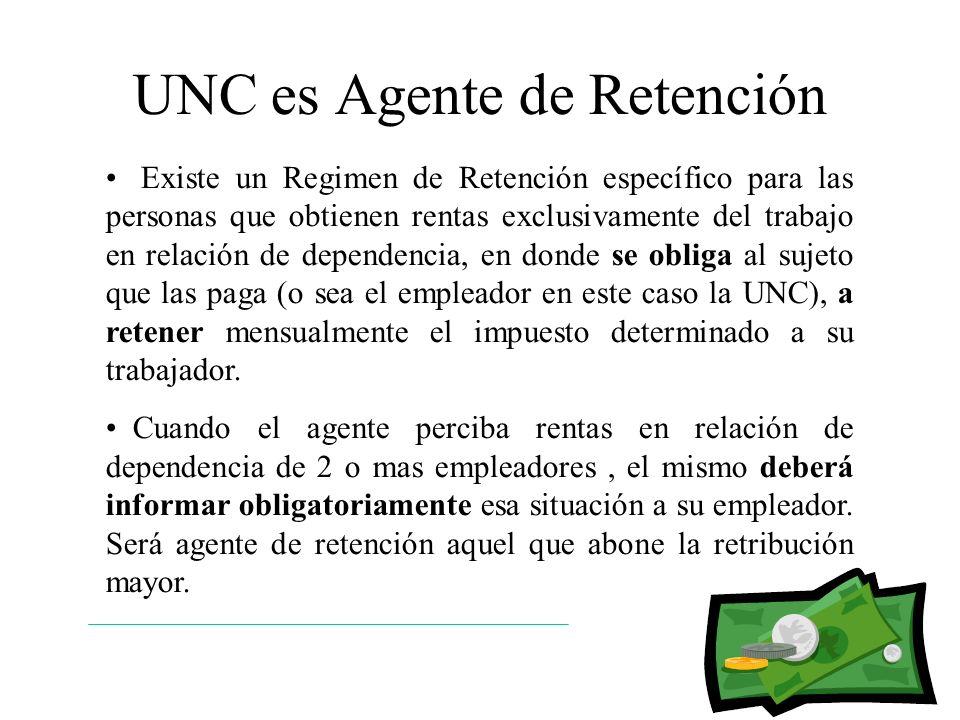 UNC es Agente de Retención Existe un Regimen de Retención específico para las personas que obtienen rentas exclusivamente del trabajo en relación de d