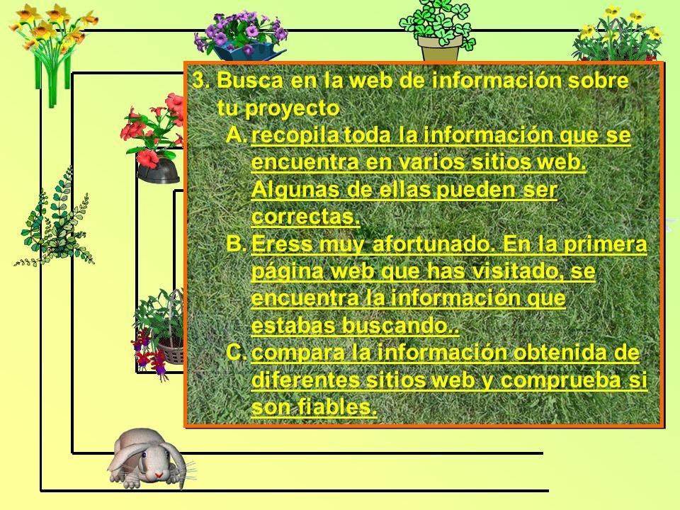 3. Busca en la web de información sobre tu proyecto A.recopila toda la información que se encuentra en varios sitios web. Algunas de ellas pueden ser