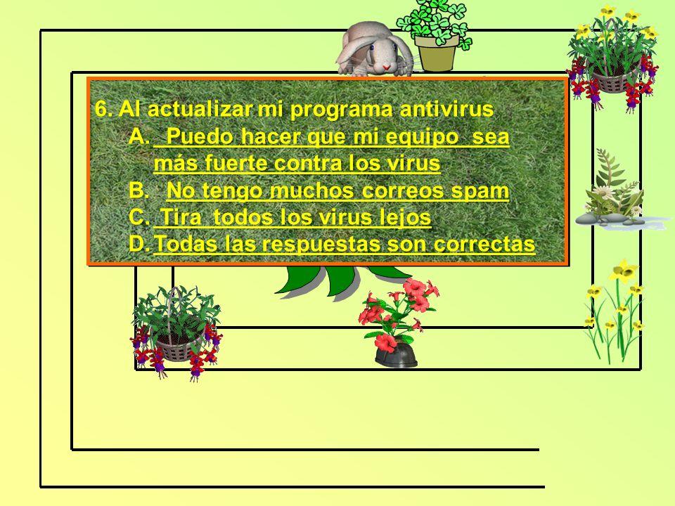 6. Al actualizar mi programa antivirus A.
