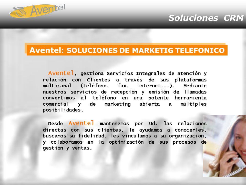 Aventel, gestiona Servicios Integrales de atención y relación con Clientes a través de sus plataformas multicanal (teléfono, fax, internet...). Median