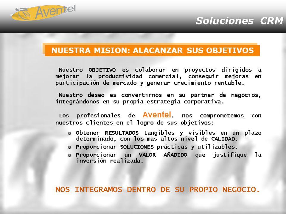 Soluciones CRM NUESTRA MISION: ALACANZAR SUS OBJETIVOS Nuestro OBJETIVO es colaborar en proyectos dirigidos a mejorar la productividad comercial, cons