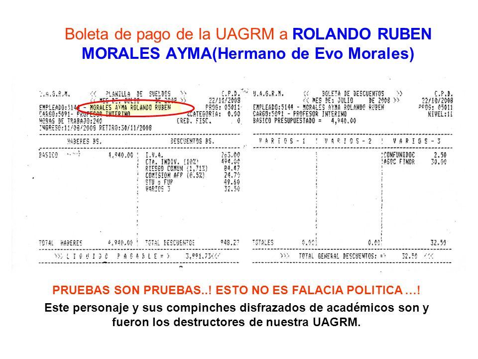 Boleta de pago de la UAGRM a ROLANDO RUBEN MORALES AYMA(Hermano de Evo Morales) PRUEBAS SON PRUEBAS..! ESTO NO ES FALACIA POLITICA …! Este personaje y