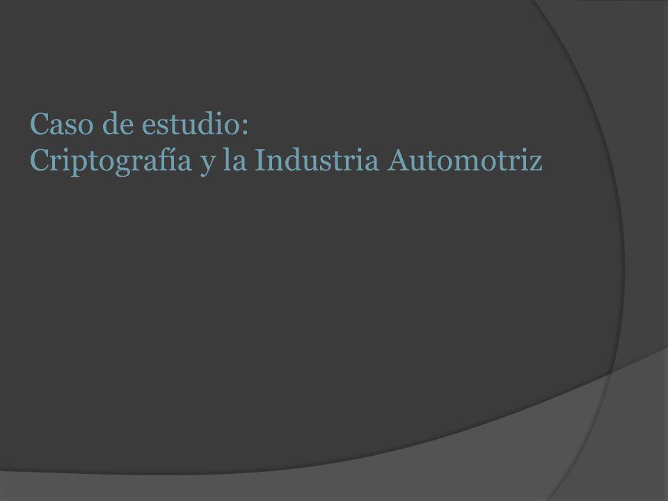 Caso de estudio: Criptografía y la Industria Automotriz