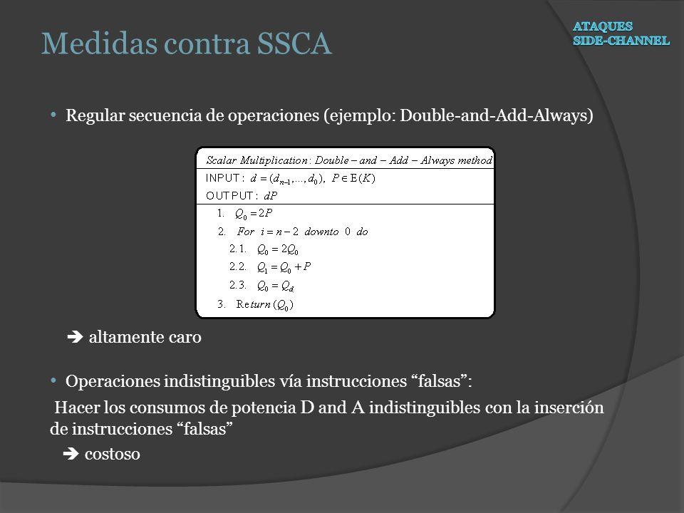 Regular secuencia de operaciones (ejemplo: Double-and-Add-Always) altamente caro Operaciones indistinguibles vía instrucciones falsas: Hacer los consu