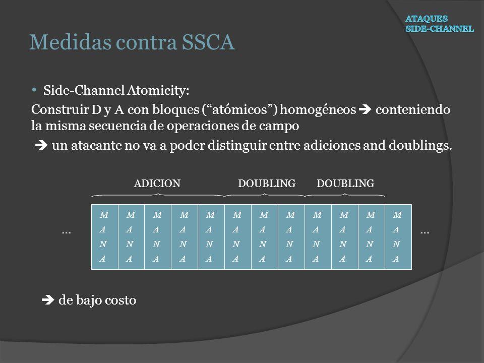 Side-Channel Atomicity: Construir D y A con bloques (atómicos) homogéneos conteniendo la misma secuencia de operaciones de campo un atacante no va a p