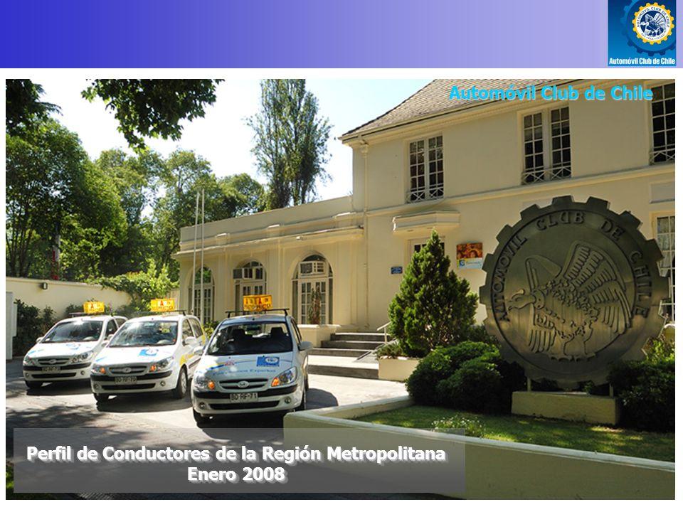 Perfil de Conductores de la Región Metropolitana Enero 2008 Perfil de Conductores de la Región Metropolitana Enero 2008 Automóvil Club de Chile
