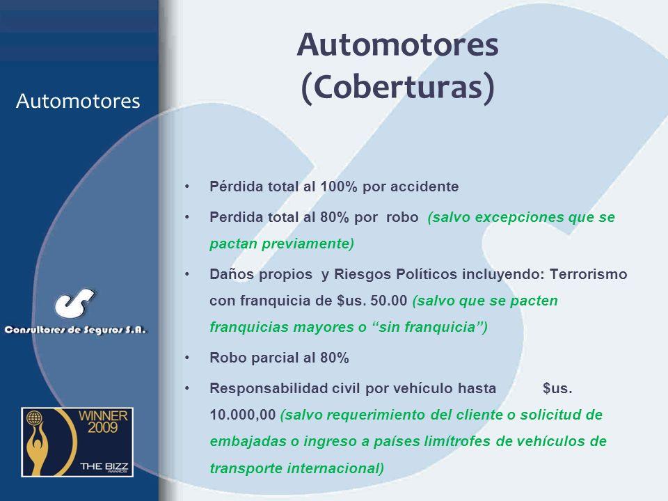 Condiciones Particulares Ramo del seguro :Automotores Alcance: Dentro del territorio nacional y territorio internacional PAISES LIMÍTROFES (mediante S