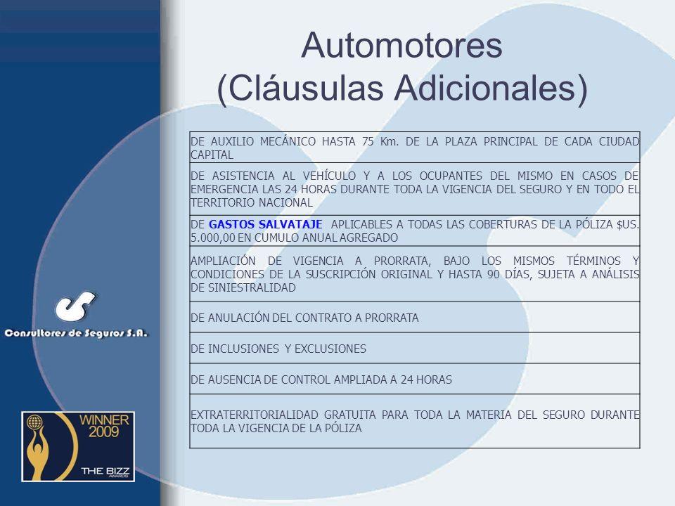 Automotores (Cláusulas Adicionales usuales) Automotores CLÁUSULAS Y COBERTURAS ADICIONALES DE LIBRE ELEGIBILIDAD DE TALLERES DE 10 DÍAS HÁBILES PARA A