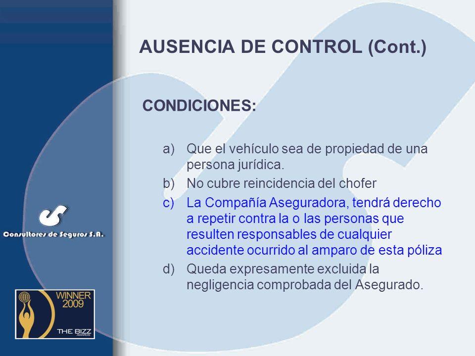 AUSENCIA DE CONTROL La misma se extiende a cubrir los eventos excluidos que hubieran sido sometidos u ocasionados por trabajadores del Asegurado que f