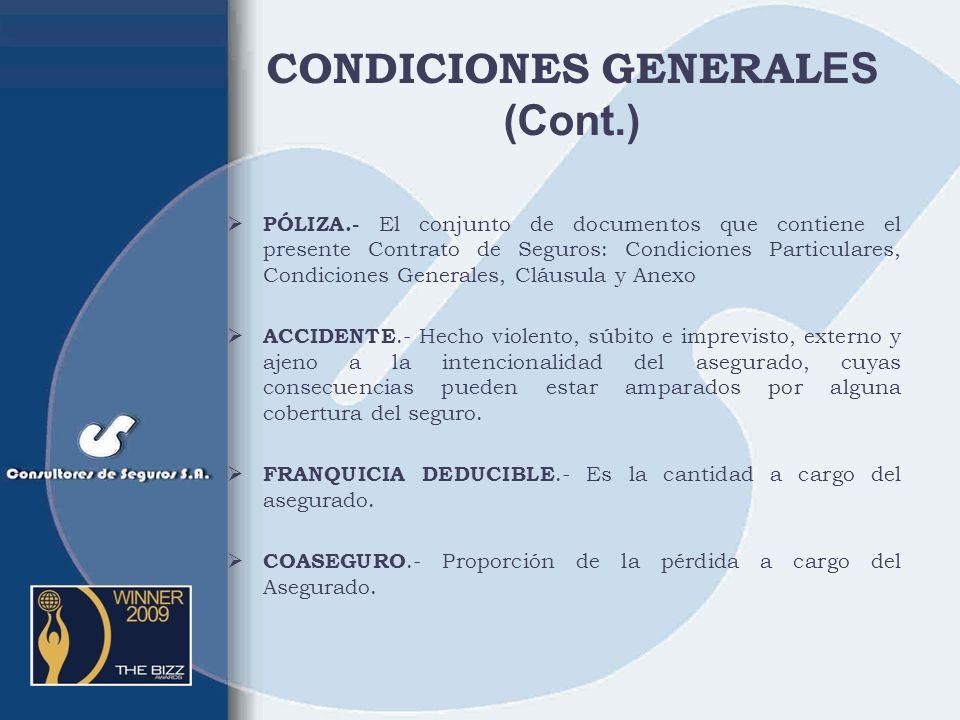 CONDICIONES GENERALES DEFINICIONES: COMPAÑÍA.- Es la persona (jurídica) que asume la obligación del pago cuando se puede producir el evento asegurado