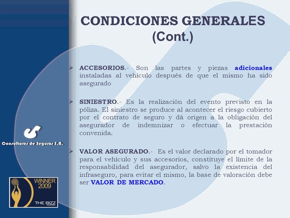 CONDICIONES GENERAL ES (Cont.) PÓLIZA.- El conjunto de documentos que contiene el presente Contrato de Seguros: Condiciones Particulares, Condiciones