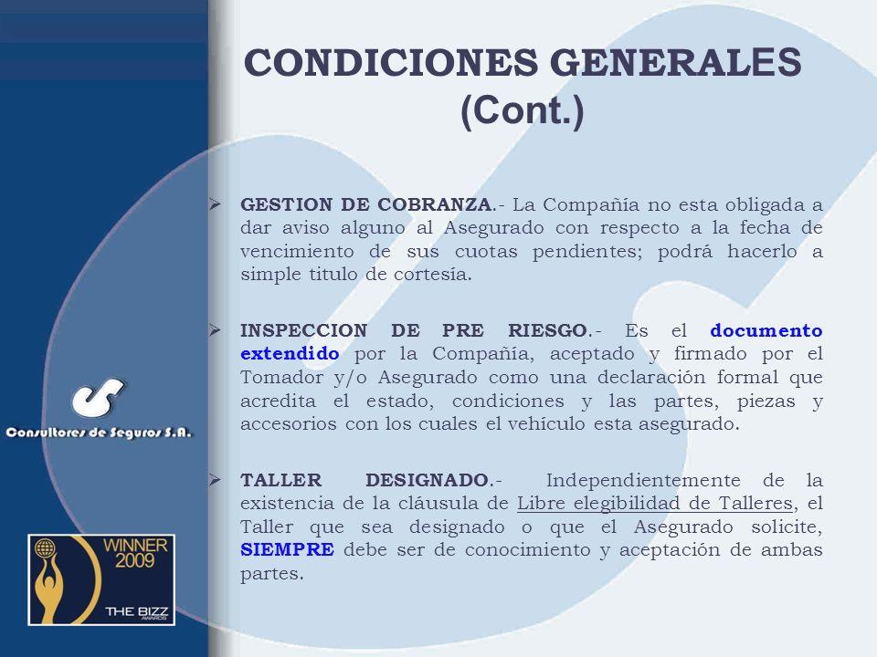 CONDICIONES GENERAL ES (Cont.) ACCESORIOS.- Son las partes y piezas adicionales instaladas al vehículo después de que el mismo ha sido asegurado SINIE
