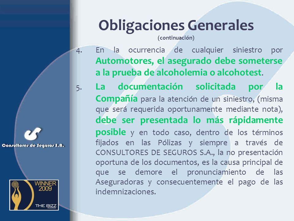 2.En caso de siniestro, informar del hecho a CONSULTORES DE SEGUROS S.A. (Línea Gratuita 800 10 22 66), para recibir las instrucciones pertinentes o e