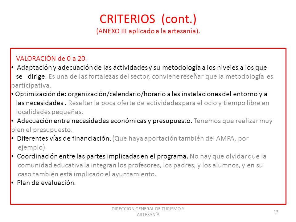 DIRECCION GENERAL DE TURISMO Y ARTESANÍA 13 CRITERIOS (cont.) (ANEXO III aplicado a la artesanía). VALORACIÓN de 0 a 20. Adaptación y adecuación de la