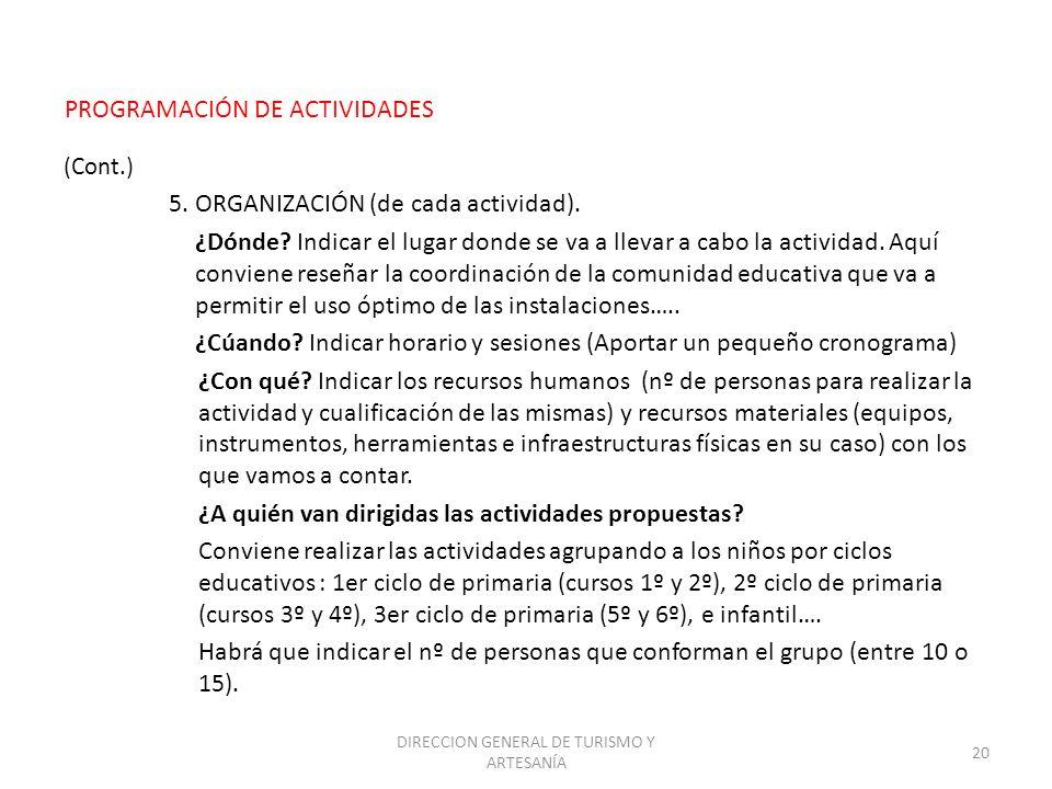 DIRECCION GENERAL DE TURISMO Y ARTESANÍA 20 (Cont.) 5. ORGANIZACIÓN (de cada actividad). ¿Dónde? Indicar el lugar donde se va a llevar a cabo la activ