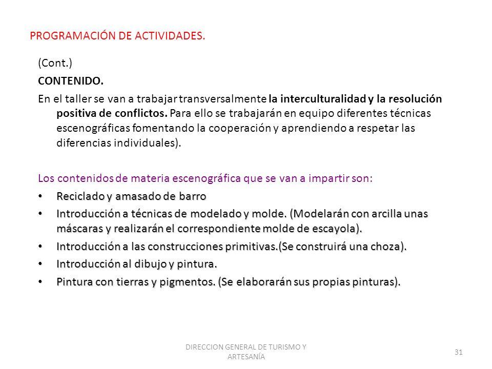 DIRECCION GENERAL DE TURISMO Y ARTESANÍA 31 PROGRAMACIÓN DE ACTIVIDADES. (Cont.) CONTENIDO. En el taller se van a trabajar transversalmente la intercu