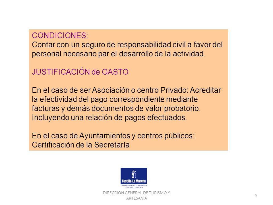 DIRECCION GENERAL DE TURISMO Y ARTESANÍA 9 CONDICIONES: Contar con un seguro de responsabilidad civil a favor del personal necesario par el desarrollo