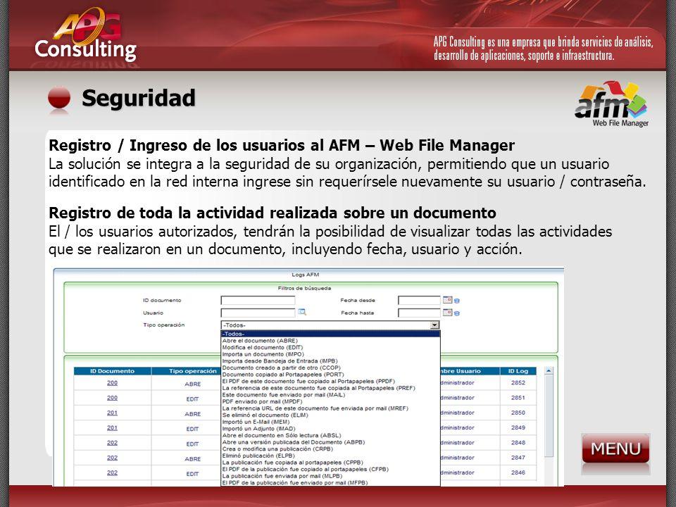 Seguridad Registro de toda la actividad realizada sobre un documento El / los usuarios autorizados, tendrán la posibilidad de visualizar todas las act