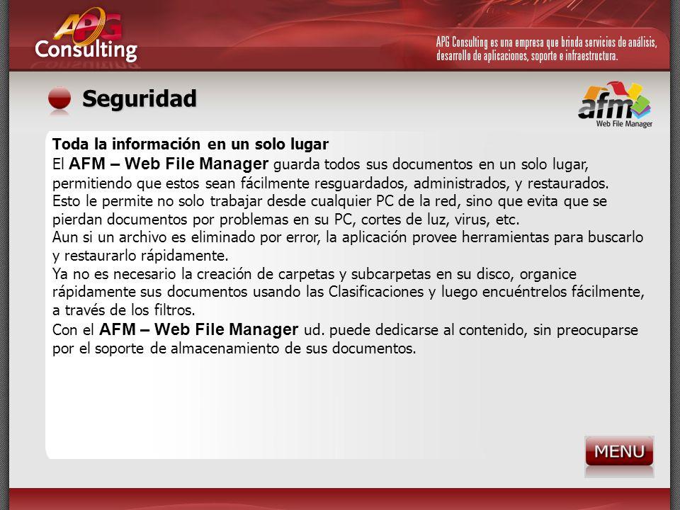 Seguridad Toda la información en un solo lugar El AFM – Web File Manager guarda todos sus documentos en un solo lugar, permitiendo que estos sean fáci