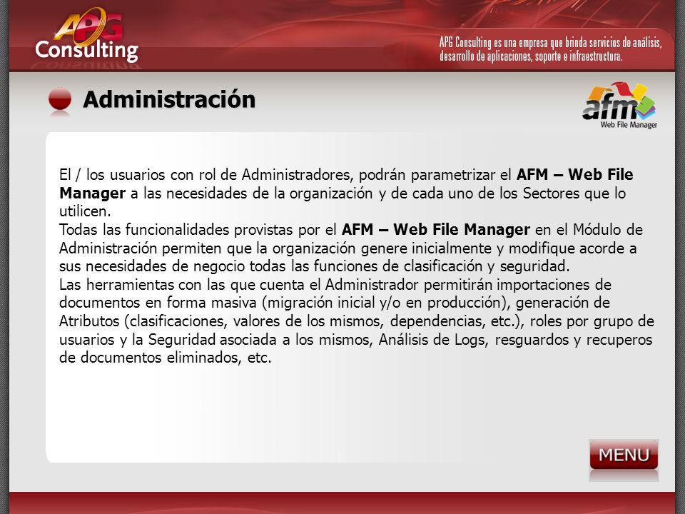 Administración El / los usuarios con rol de Administradores, podrán parametrizar el AFM – Web File Manager a las necesidades de la organización y de c