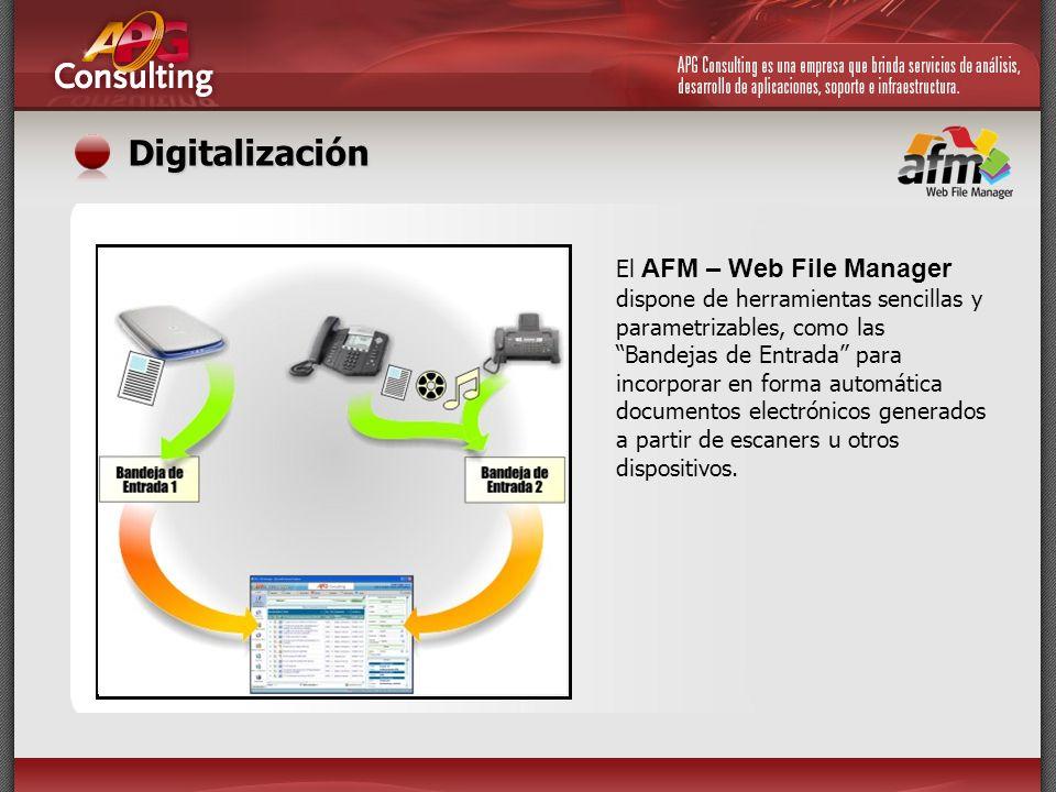 Digitalización El AFM – Web File Manager dispone de herramientas sencillas y parametrizables, como las Bandejas de Entrada para incorporar en forma au