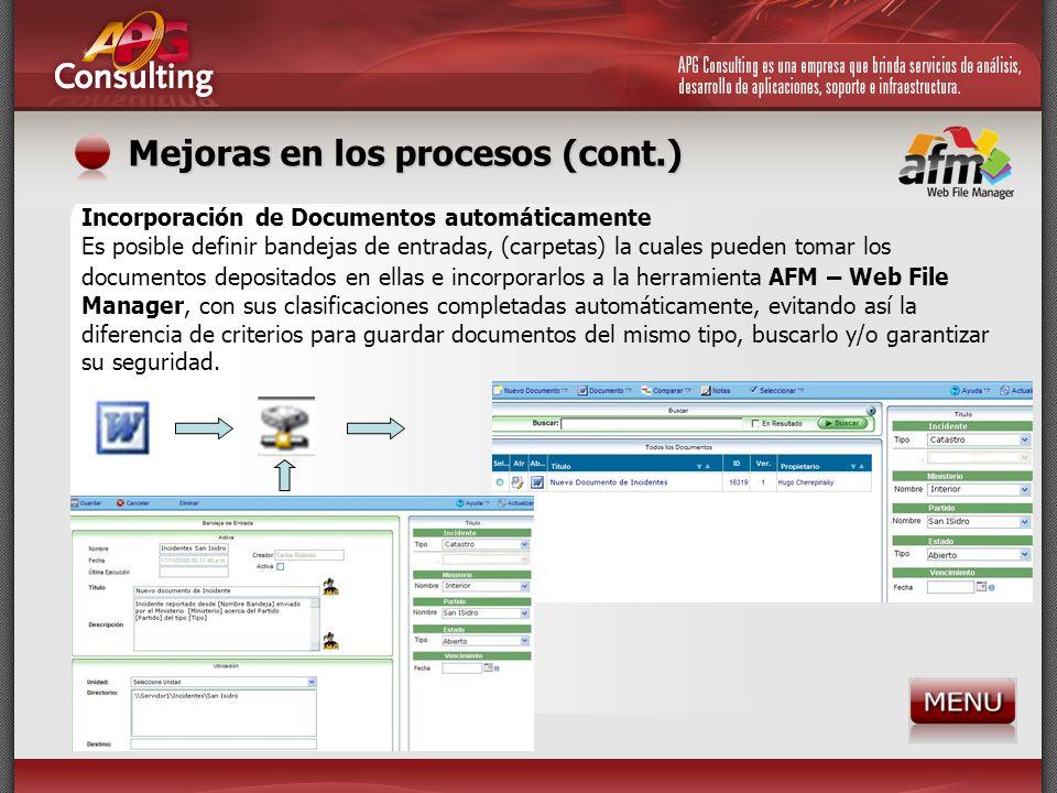 Mejoras en los procesos (cont.) Incorporación de Documentos automáticamente Es posible definir bandejas de entradas, (carpetas) la cuales pueden tomar