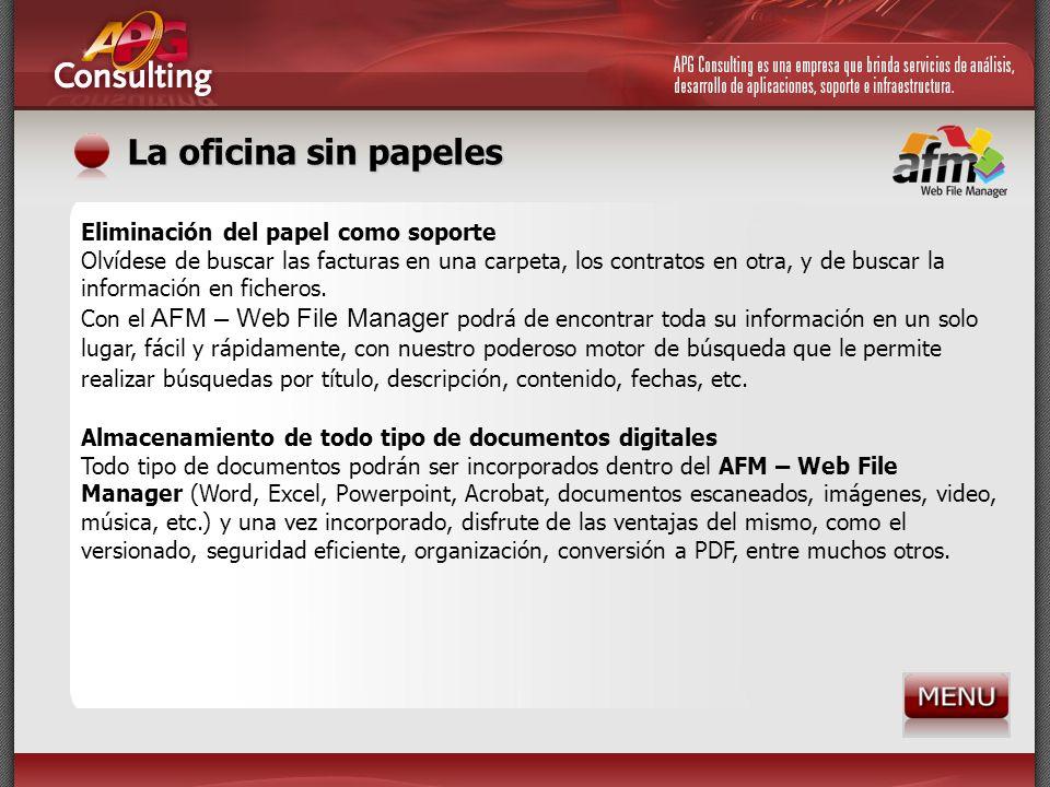 Eliminación del papel como soporte Olvídese de buscar las facturas en una carpeta, los contratos en otra, y de buscar la información en ficheros. Con