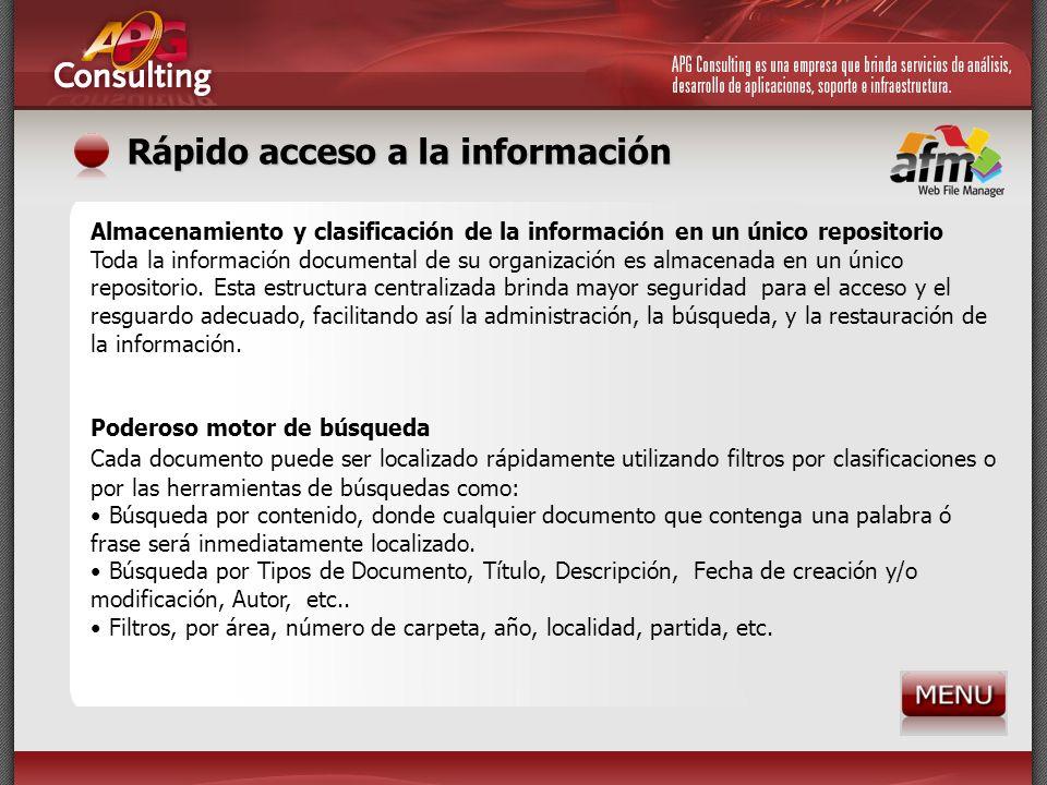 Rápido acceso a la información Almacenamiento y clasificación de la información en un único repositorio Toda la información documental de su organizac