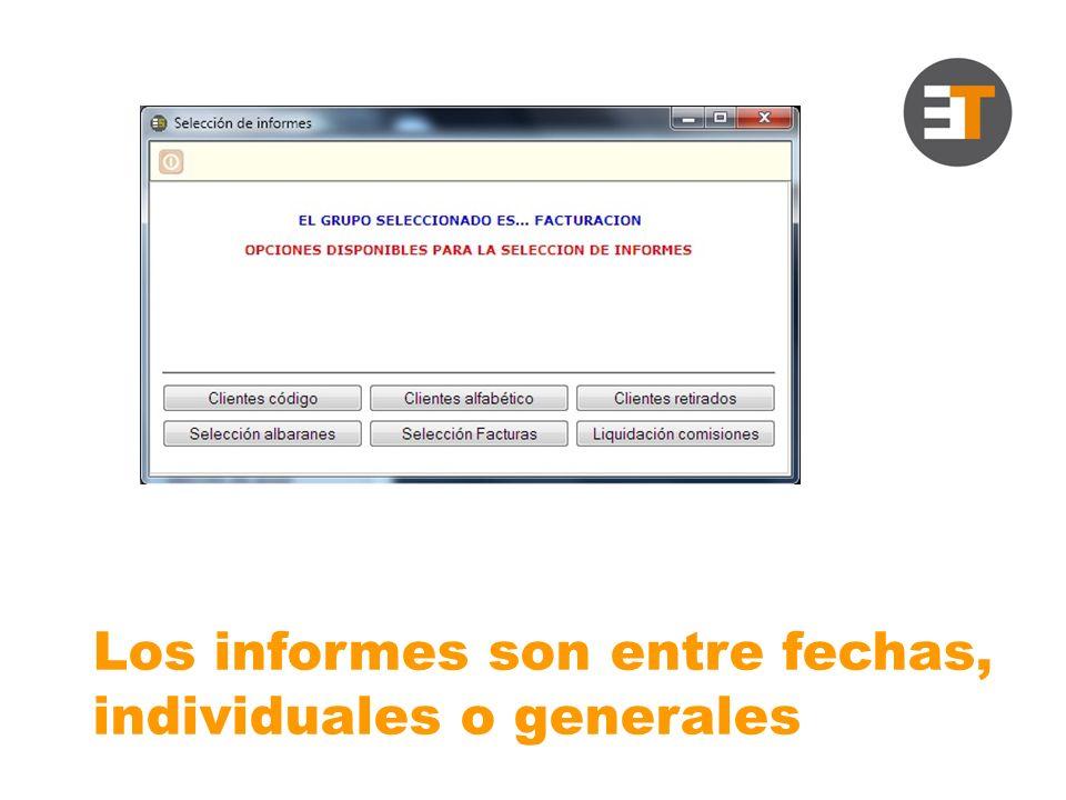 Los informes son entre fechas, individuales o generales