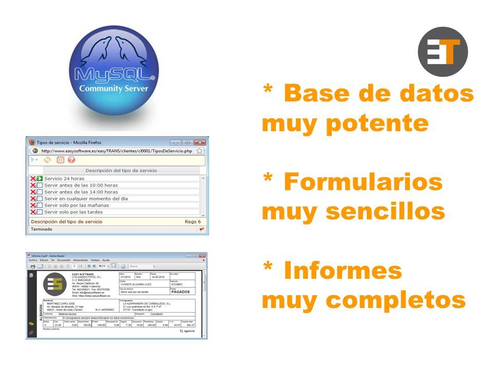 * Base de datos muy potente * Formularios muy sencillos * Informes muy completos