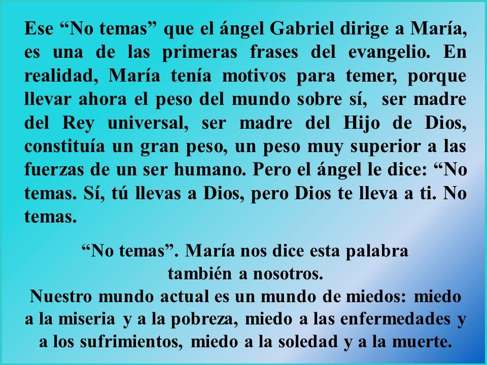 TEXTO BÍBLICO San Lucas 1, 30-31 El ángel dijo: No temas, María, porque has hallado gracia delante de Dios; vas a concebir en tu vientre y vas a dar a
