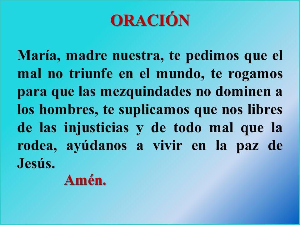 PETICIÓN Encomendemos hoy a la Virgen María, de modo especial, a nuestros hermanos oprimidos por el azote del hambre, del secuestro, de la miseria y a