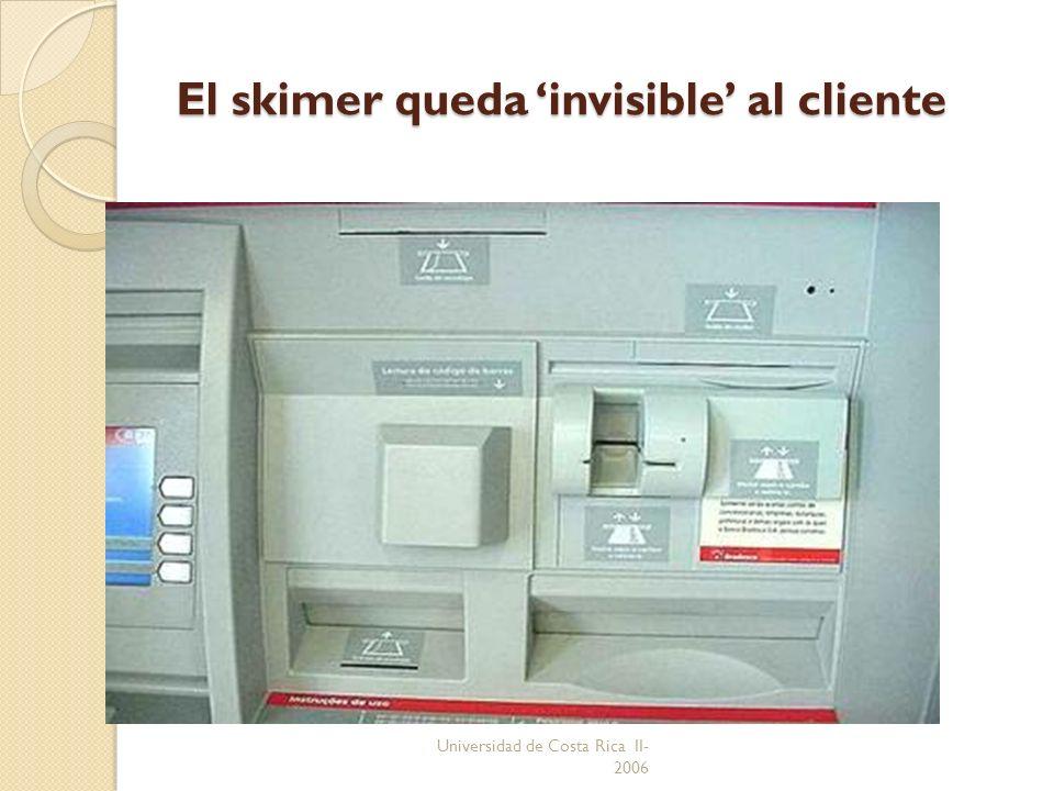 Universidad de Costa Rica II- 2006 El skimer queda invisible al cliente