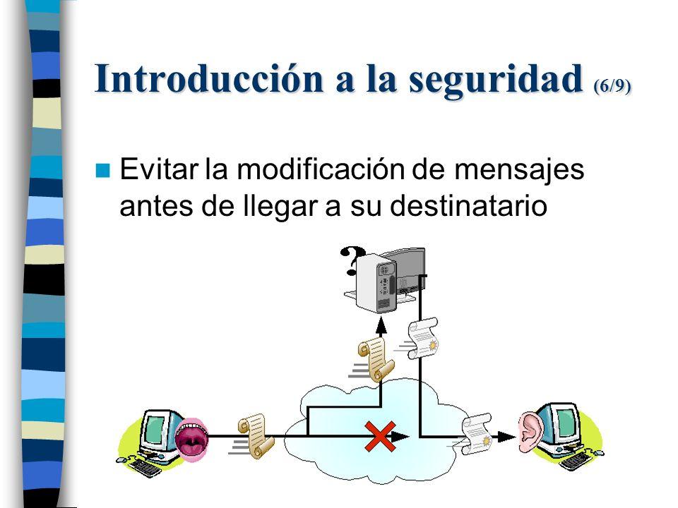 Introducción a la seguridad (6/9) Evitar la modificación de mensajes antes de llegar a su destinatario