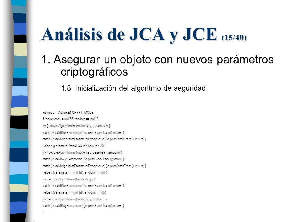 Análisis de JCA y JCE (15/40) 1. Asegurar un objeto con nuevos parámetros criptográficos 1.8.